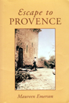 Escape to Provence by Maureen Emerson, published July 2008 and re-printed 2009