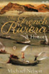 French Riviera - A History by Michael Nelson