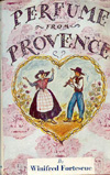 Perfume from Provence, very popular 1946 book club edition